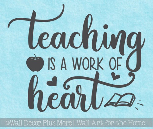 Teacher Wall Decals Teaching Quote Work Of Heart Classroom Decoration