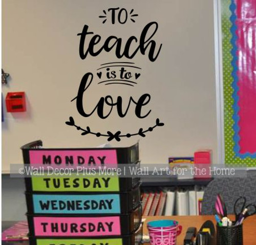 Teaching Decals Teacher Wall Art Quote Sticker To Teach Is To Love-Black