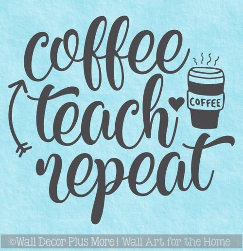 Teacher Wall Quote Coffee Teach Repeat Classroom Wall Art Sticker Decal
