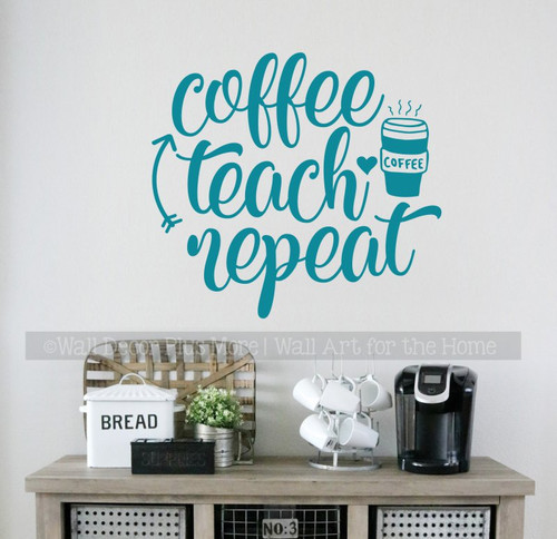 Teacher Wall Quote Coffee Teach Repeat Classroom Wall Art Sticker Decal-Teal