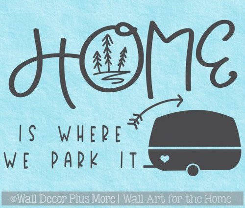 Camper Decor Sticker Decal Home Where We Park It RV Renovation Wall Art WD1608