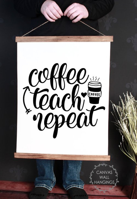 Wood, Canvas Wall Hanging Classroom Wall Art Sign Coffee Teach Repeat Large