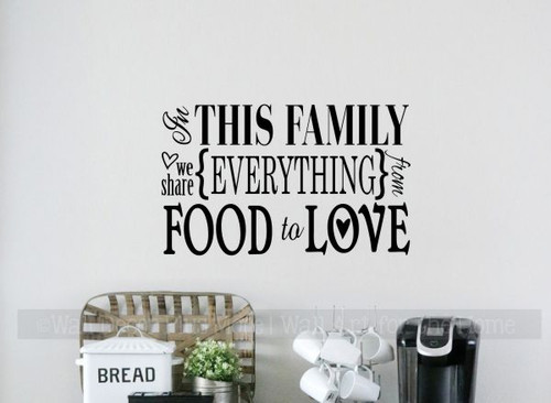 Kitchen Decor In this Family We Share Everything Wall Decal Stickers Quotes-Black