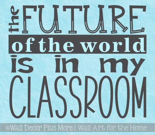 School Wall Decor Sticker Future In My Classroom Teacher Art Decal