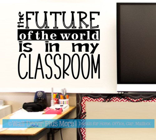 School Wall Decor Sticker Future In My Classroom Teacher Art Decal-Black