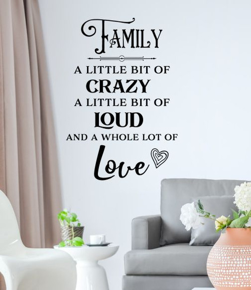 Family Quote Sticker Little Bit of Loud Crazy Love Wall Art Decor Decal-Black
