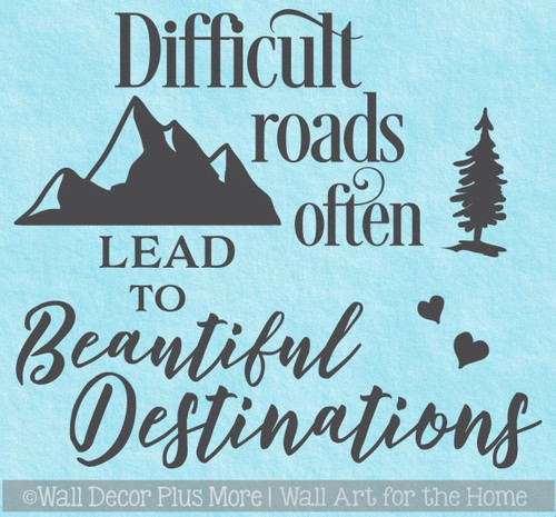 Inspirational Wall Sticker Difficult Roads Beautiful Destinations Decal