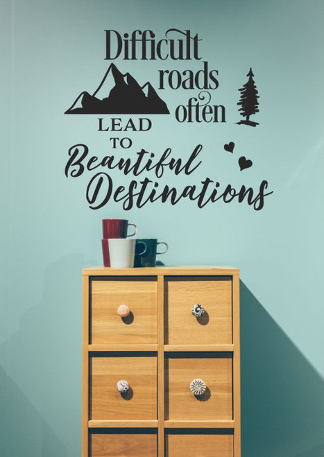 Inspirational Wall Sticker Difficult Roads Beautiful Destinations Decal-Black