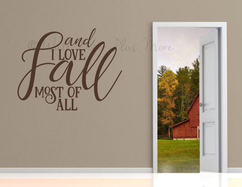 Fall Wall Art Sticker Decal Love Fall Most Of All Autumn Home Decor Art-Chocolate Brown