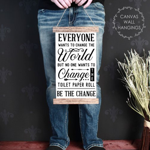 Wood & Canvas Wall Hanging Sign Be The Change Toilet Paper Bathroom Quote- 9x15