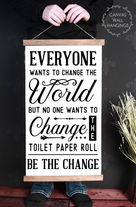 Wood & Canvas Wall Hanging Sign Be The Change Toilet Paper Bathroom Quote-15x26