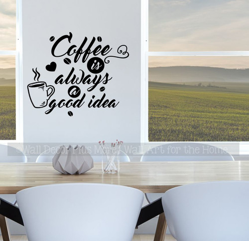 Wall Decal Sticker Quote Coffee Always Good Idea Kitchen Shop Cafe Decor-Black