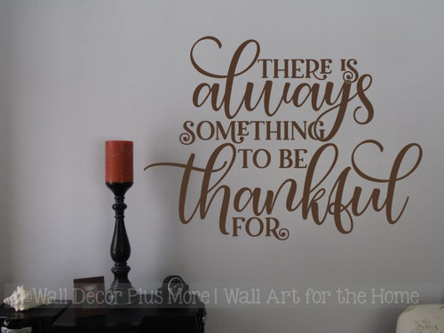 Gratitude Wall Art Sticker Always Something Be Thankful For Decal Quote-Chocolate Brown