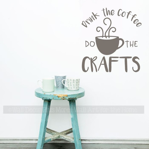 Drink Coffee Do Crafts Room Wall Art Quote Decal Sticker Crafting Saying-Castle Gray