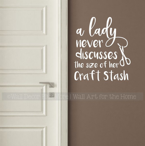 Crafting Room Wall Quotes Lady Never Discusses Craft Stash Decal Sticker-White