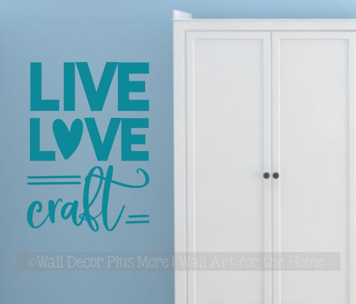 Live Love Craft Crafting Room Vinyl Wall Art Decor Decal Sticker Quote-Teal