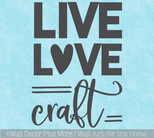 Live Love Craft Crafting Room Vinyl Wall Art Decor Decal Sticker Quote