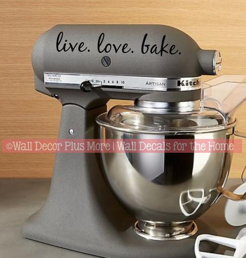 Live Love Bake Appliance Decal Vinyl Sticker Kitchen Mixer InstaPot Decor-Glossy Black