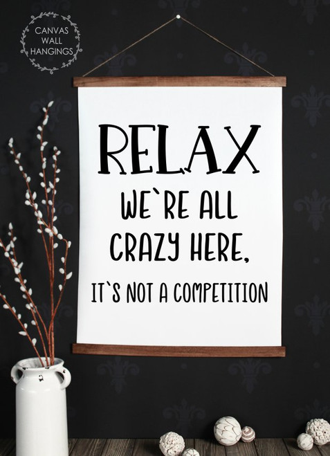 Wood Canvas Wall Hanging Office Sign Relax We're All Crazy Coworker Art XLarge
