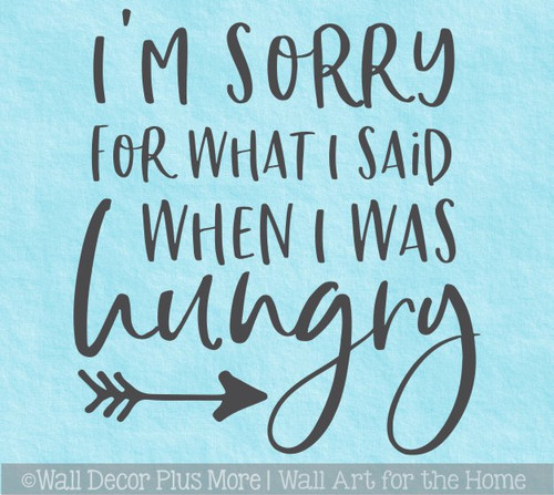 Funny Family Wall Art Decal Quote Sorry What I Said When Hungry Sticker
