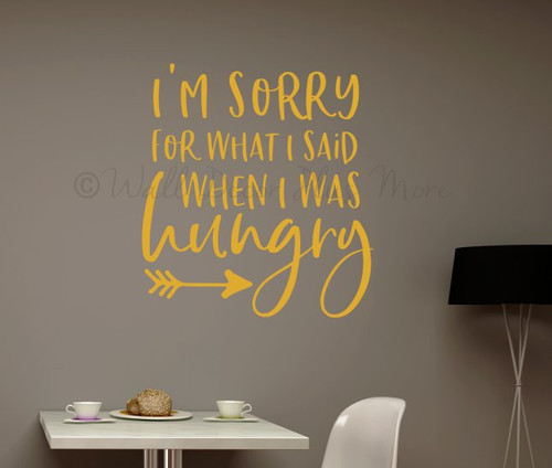 Funny Family Wall Art Decal Quote Sorry What I Said When Hungry Sticker-Mustard