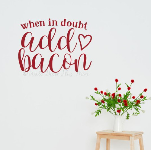Wall Decal Sticker for Kitchen When In Doubt Add Bacon Chef Decor Words-Red