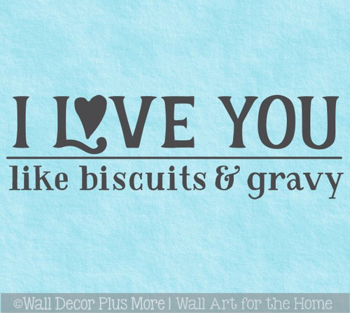 Love Wall Decor Words Like Biscuits Gravy Quote Decal Kitchen Sticker