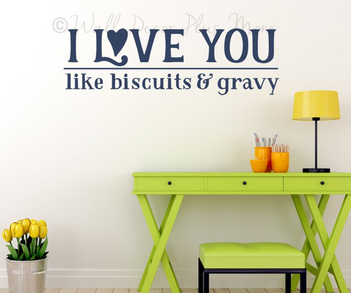 Love Wall Decor Words Like Biscuits Gravy Quote Decal Kitchen Sticker-Deep Blue