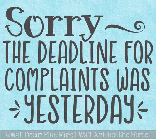 Manager Office Wall Decor Quote Complaint Deadline Yesterday Decal Sticker