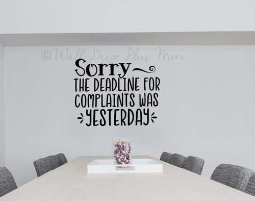 Manager Office Wall Decor Quote Complaint Deadline Yesterday Decal Sticker-Black