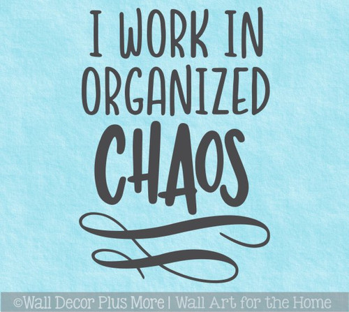 Workspace Wall Quote Decor Organized Chaos Craft Room Art Decal Sticker