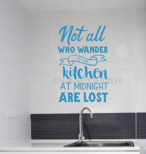 Not All Who Wander to the Kitchen At Midnight Wall Decal Quote Sticker WD1691 BayouBlue