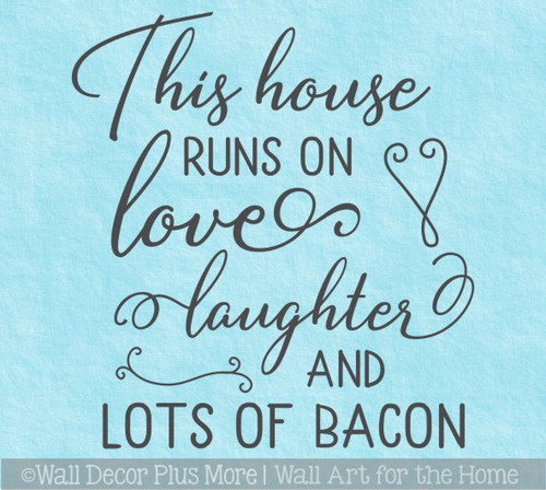 Home Wall Decal House Runs on Love Laughter Bacon Decor Sticker Quote WD1694