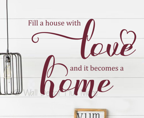 Decals for Home Fill House With Love Wall Quote Stickers Vinyl Decor Art WD1695 Burgundy