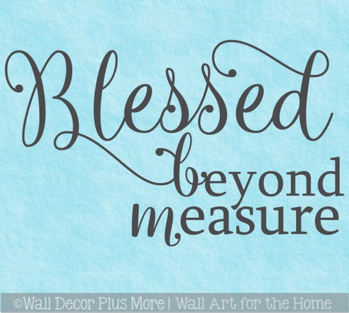 Blessed Beyond Measure Wall Decal Sticker Gratitude Inspirational Quote