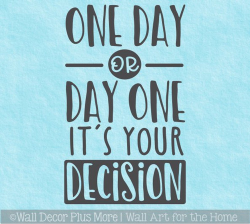 Inspiring Wall Decals Day One or One Day Healthy Living Quote Sticker