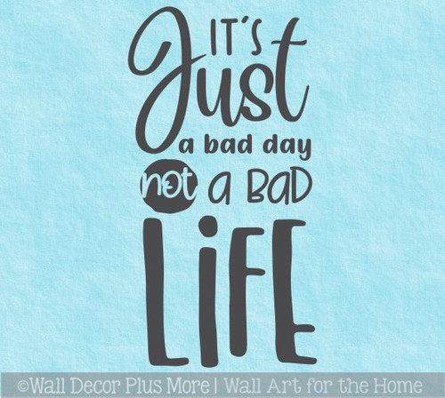 Inspiring Wall Decal Quote Just Bad Day Not Life Optimist Words Sticker