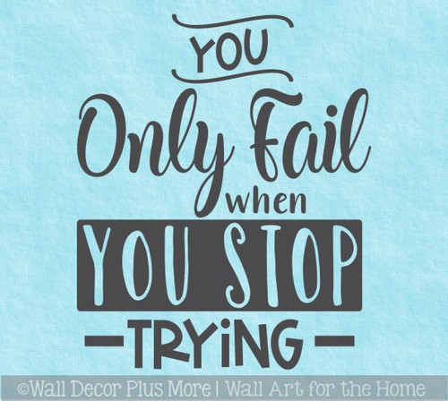 Inspiring Wall Art Sticker Only Fail When Stop Trying Decal Quote Decor