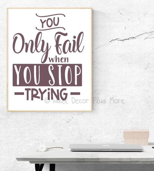 Inspiring Wall Art Sticker Only Fail When Stop Trying Decal Quote Decor-Eggplant
