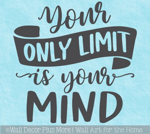 Inspirational Quote Wall Art Only Limit is Your Mind Decal Sticker Decor