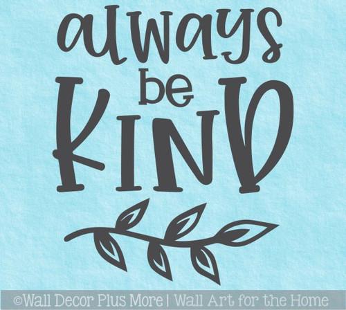 Inspiring Wall Art Quote Always Be Kind School Kids Decal Decor Sticker