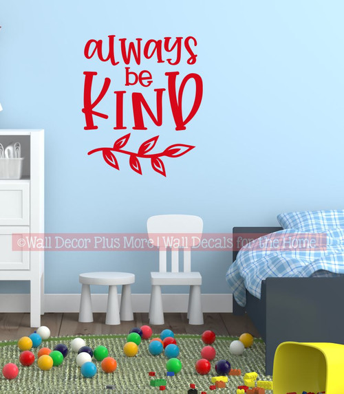 Inspiring Wall Art Quote Always Be Kind School Kids Decal Decor Sticker-Red