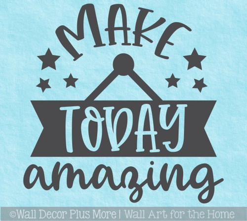 Make Today Amazing Inspirational Wall Art Decal Sticker Words for Decor