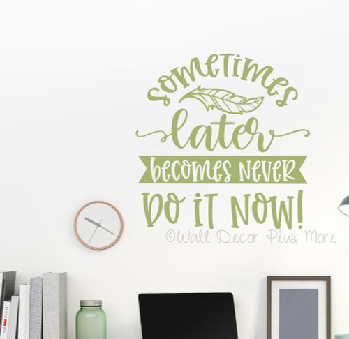 Motivational Wall Art Decal Do It Now Quote Vinyl Decor Words Sticker-Olive