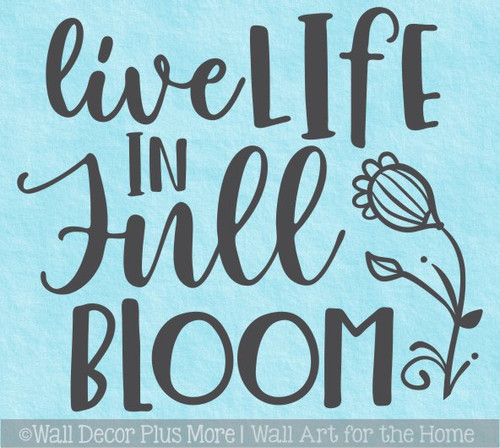 Inspiring Wall Decal Live Life in Full Bloom Floral Art Decor Sticker