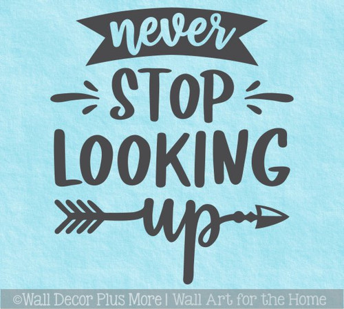 Never Stop Looking Up Wall Decal Sticker Inspiring Art Room Decor Words