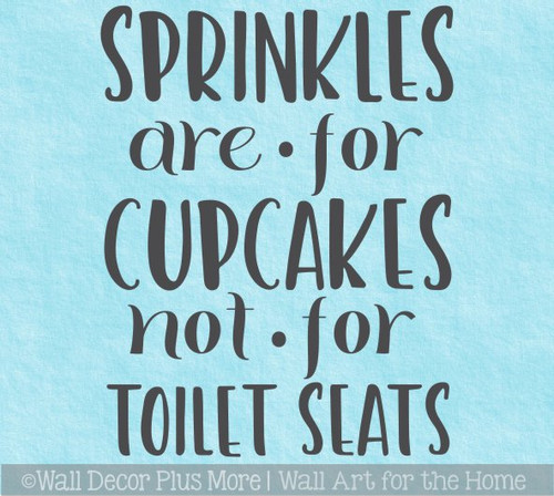 Bathroom Wall Quote Decal Sprinkles Not For Toilet Seats Vinyl Sticker