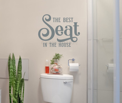 Bathroom Wall Decor Quote Best Seat in House Vinyl Decal Sticker Art Words-Storm Gray
