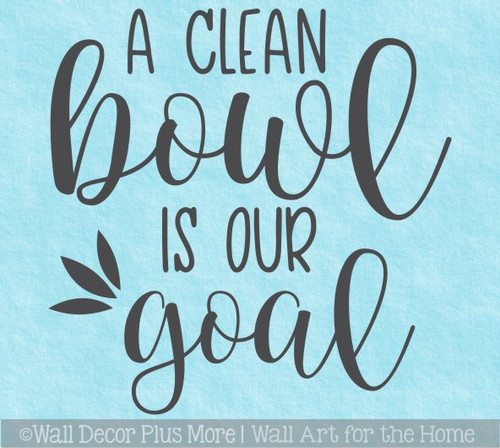 Wall Quote for Bathroom Clean Bowl Our Goal Decal Sticker Art Wall Words