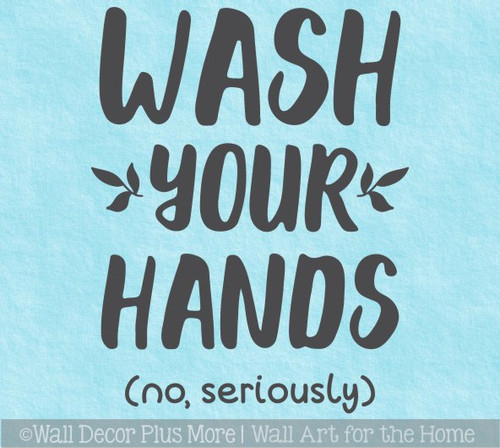 Bathroom Wall Quotes Wash Hands Seriously Sticker Decal Art for Walls